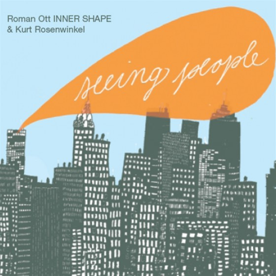 Roman Ott Inner Shape & Kurt Rosenwinkel. Seeing People